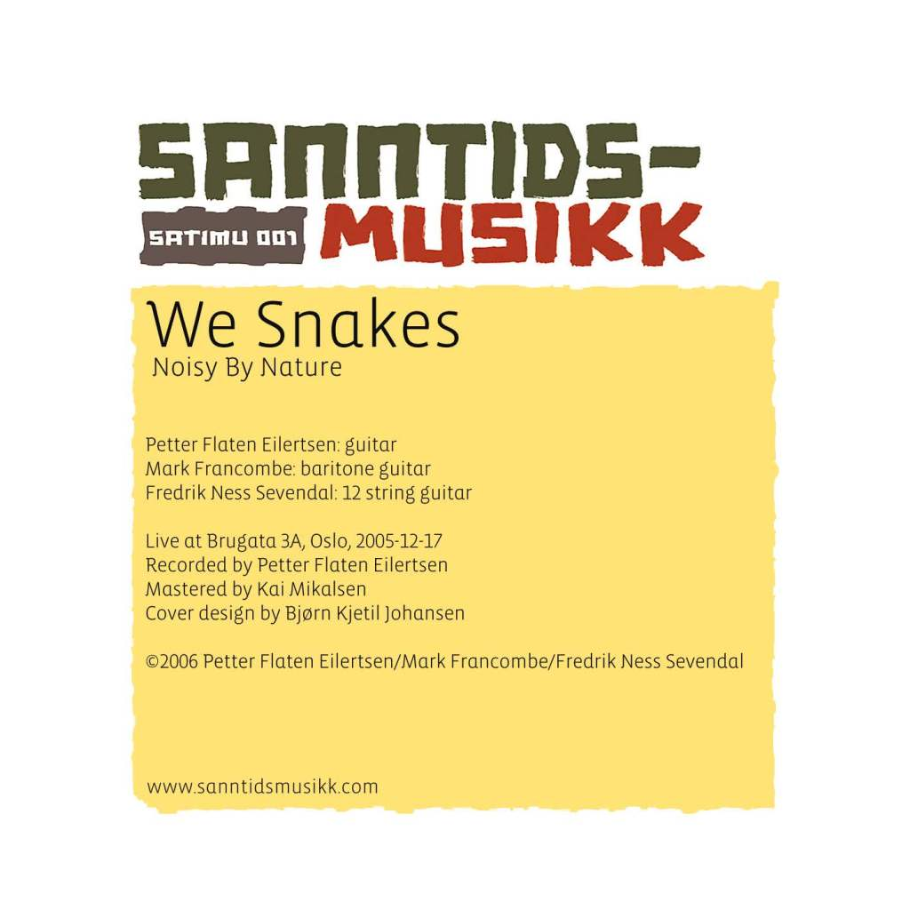 We Snakes - Noisy By Nature (SATIMU 001)